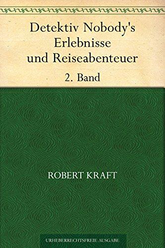 Detektiv Nobody's Erlebnisse und Reiseabenteuer. 2. Band