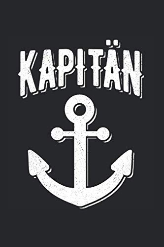 Käpt'n Anker Segeljacht Motorboot Schiff Skipper Kapitän: 6x9 Notizbuch