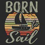 Born To Sail: Din A5 Liniertes Heft (Liniert) Für Segler Segeln Segelboot | Notizbuch Tagebuch Planer Segelschiff Segel Boot Sportboot | Notiz Buch ... Segeljacht Segeltour Segelyacht Wind Notebook